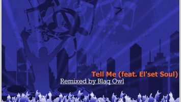 Blaq Owl feat. El'set Soul - Tell Me (Blaq Owl Remix)