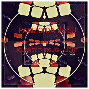 Fanzo Da Zulu - Journey Through light EP - Eyes Behind My Heard