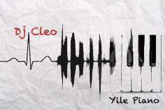 DJ Cleo - Yile Piano, amapiano house download, new amapiano music, south africa amapiano, download new south africa house music.