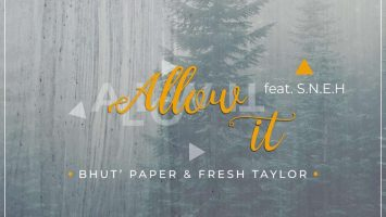 Bhut' Paper & Fresh Taylor feat. S.N.E.H - Allow It (Original Mix)