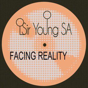Sir Young SA - Facing Reality EP, new afro tech house, afro deep house sounds, afrodeep, afrotech music, tech house download