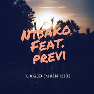 Ntsako feat. Previ - Caged (Main Mix)