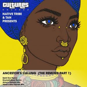 Native Tribe, Tan - Ancestor's Calling (Aimo's Kahuna Mix), afro house 2019, new afrohouse music, afrotech, za music, afro house songs mp3 download