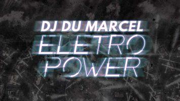 DJ Dú Marcel - Eletro Power EP