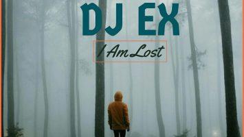 DJ Ex - I Am Lost