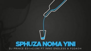 DJ Prince Eskhosini - Sphuza Nomayini, gqom 2019, gqom songs, new gqom music, gqom download mp3