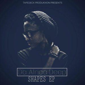 Da Africa Deep - Shapes [EP]