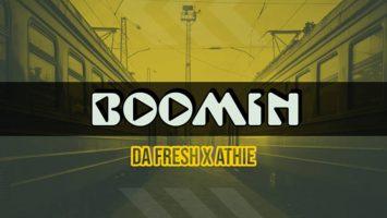 Da Fresh x Athie - Boomin