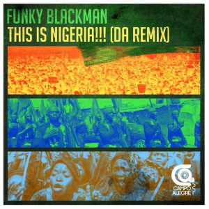 Funky Blackman - This Is Nigeria (Make Nigeria Great Again)