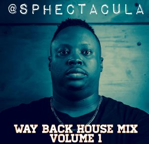 SPHEctacula - Way Back House Mix Vol 1, old house music, 90's house music download, 2000 house music