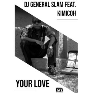 DJ General Slam feat. Kimicoh - Your Love (Original Mix)