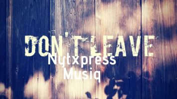 NytXpress Musiq - Don't Leave