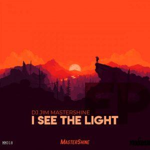 Dj Jim Mastershine - I See The Light EP, new afro house music, sa music, afrohouse, download house music