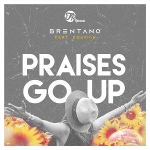 Brentano feat. KDaVine - Praises Go Up (Main Vocal Mix)