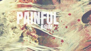 K@M - Painful