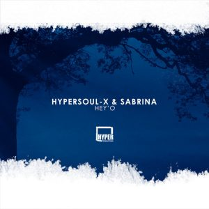 HyperSOUL-X & Sabrina - Hey'O (Main HT)