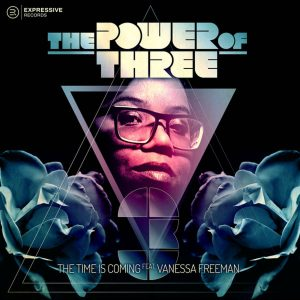 The Power Of Three & Vanessa Freeman - The Time Is Coming (Atjazz 'Love Soul' Remix), soulful house music, soulful house 2019, latest house music, deep house tracks, house music download