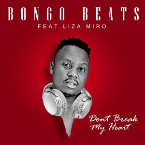 Bongo Beats - Don't Break My Heart (feat. Liza Miro)