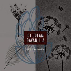 DJ Cream DaVanilla - Kuwe (Instrumental Mix)