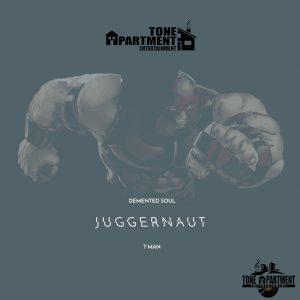 Demented Soul & Tman - Juggernaut EP, latest house music, deep house tracks, house music download, club music, afro house music, new house music south africa, afro deep house, tribal house music, best house music, african house music