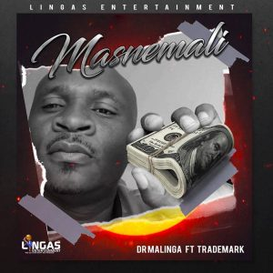 Dr Malinga - Masnemali (feat. Trademark), new gqom music, gqom songs, gqom 2019 download mp3, south african afro house, afrohouse songs, afro house 2019, latest sa music