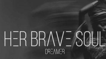 Dreamer - Her Brave Soul
