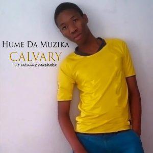 Hume Da Muzika & Winnie Mashaba - Calvary