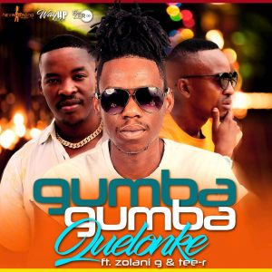 Quelonke ft. Zolani G & Tee-R - Gumba Gumba (Radio Edit)