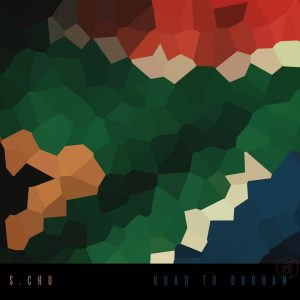 S.Chu - Road To Durban (Instrumental Mix)