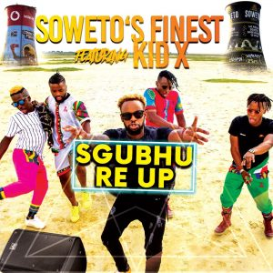 Soweto Finest - Sgubhu Re Up (feat. Kid X), gqom 2019, new gqom songs, gqom mp3 download, south african gqom music, latest gqom