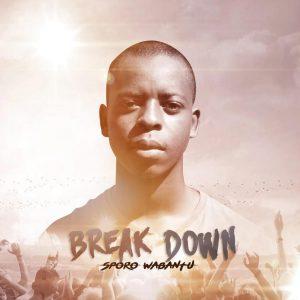 Sporo Wabantu - Break Down (Album), gqom 2019, new gqom music, gqomsongs, gqom mp3 download, sa gqom, latest sa music, za music