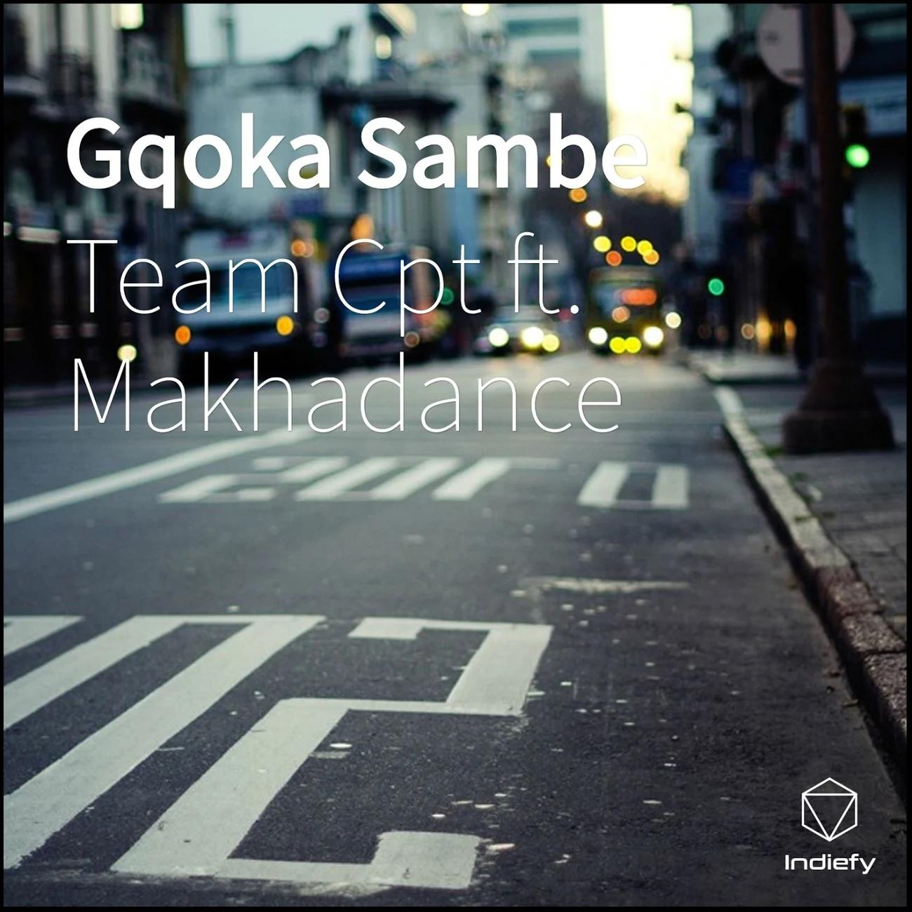 Team Cpt - Gqoka Sambe (feat. Makhadance)