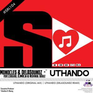 Monocles, Coolkid, DJMreja & Neuvikal Soule - Uthando (DeLASoundz Remix), mzansi music, latest sa house music, south african music, new afro house music