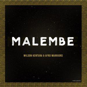 Wilson Kentura & Afro Warriors - Malembe (Original Mix)