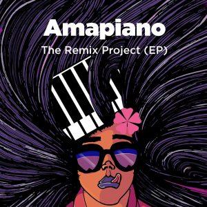 VA - Amapiano The Remix Project (E.P.), amapiano songs, south african amapiano, gqom music, amapiano 2019, sa music