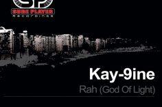 Kay-9ine - Rah (God Of Light Original Mix)