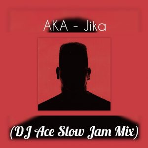 AKA - Jika (DJ Ace Slow Jam Mix)
