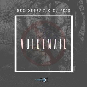Bee Deejay & DJ Jeje - Voicemail, new gqom music, gqom songs, gqom mp3 download