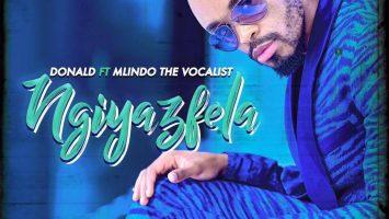 Donald - Ngiyazfela (feat. Mlindo The Vocalist)