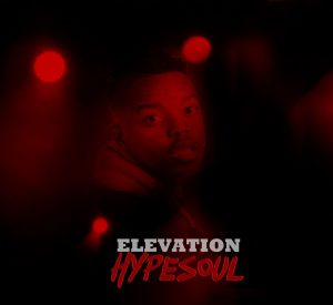 HypeSoul - Elevation EP, house music download, club music, afro house music, new house music south africa, afro deep house, afrohouse songs, best house music