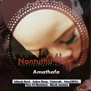 Nontuthu - Amathafa (Album) - Nontuthu - Ndazalwa Ndinje (Black Motion Remix), new house music, latest sa music, south african afro house music, afro house 2019 download, afrohouse songs, new afrohouse