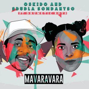 Oskido & Sdudla Somdantso - Mavaravara (feat. Drumetic Boyz), latest afro house, new gqom music, gqom 2019, afro house music download, za music, gqomsongs, afro house songs, sa gqom music