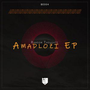 Random Thoughts - Amadlozi EP