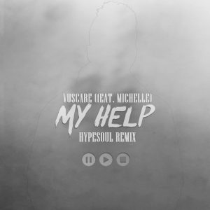 Vuscare Ft. Michelle - My Help (Hypesoul Remix), afrotech, new afro house music, latest sa music, house music download
