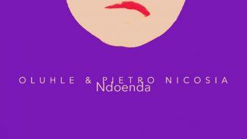 Oluhle & Pietro Nicosia - Ndoenda (Afroclub Mix)