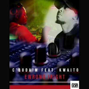 C'buda M feat. Kwaito - Ewrong Iright (Original Mix)