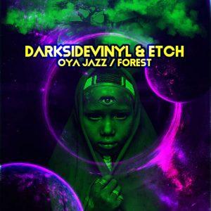 Darksidevinyl & Etch - Oya Jazz Forest latest house music, deep house tracks, house music download, club music, afro house music, new house music south africa, afro deep house, tribal house music, best house music, african house music