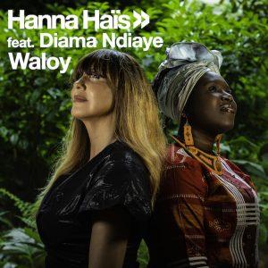Hanna Hais & Diama Ndiaye - Waloy , latest house music, afro house 2019, house music download, latest sa music, club music, afro house music, new house music south africa, afro deep house