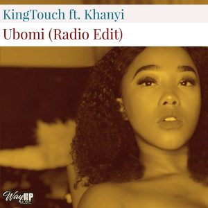 KingTouch feat. Khanyi - Ubomi (Radio Edit)