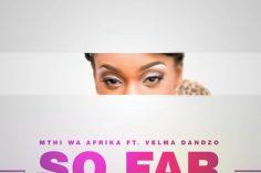 Mthi Wa Afrika feat. Velma Dandzo - So Far (Extended Mix)
